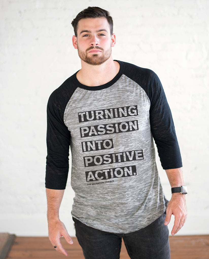 TURNING PASSION INTO POSITIVE ACTION Unisex Grey Burnout Baseball T-Shirt