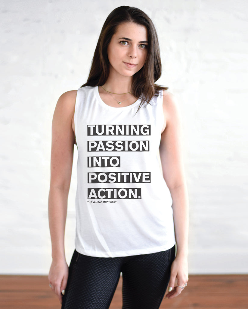 TURNING PASSION INTO POSITIVE ACTION Womens White Muscle Tank