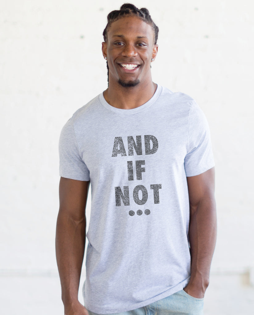 AND IF NOT - Men's Triblend White Fleck Grey Short Sleeve Tee