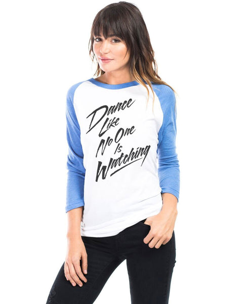 Dance Like No One Is Watching Unisex Baseball Tee