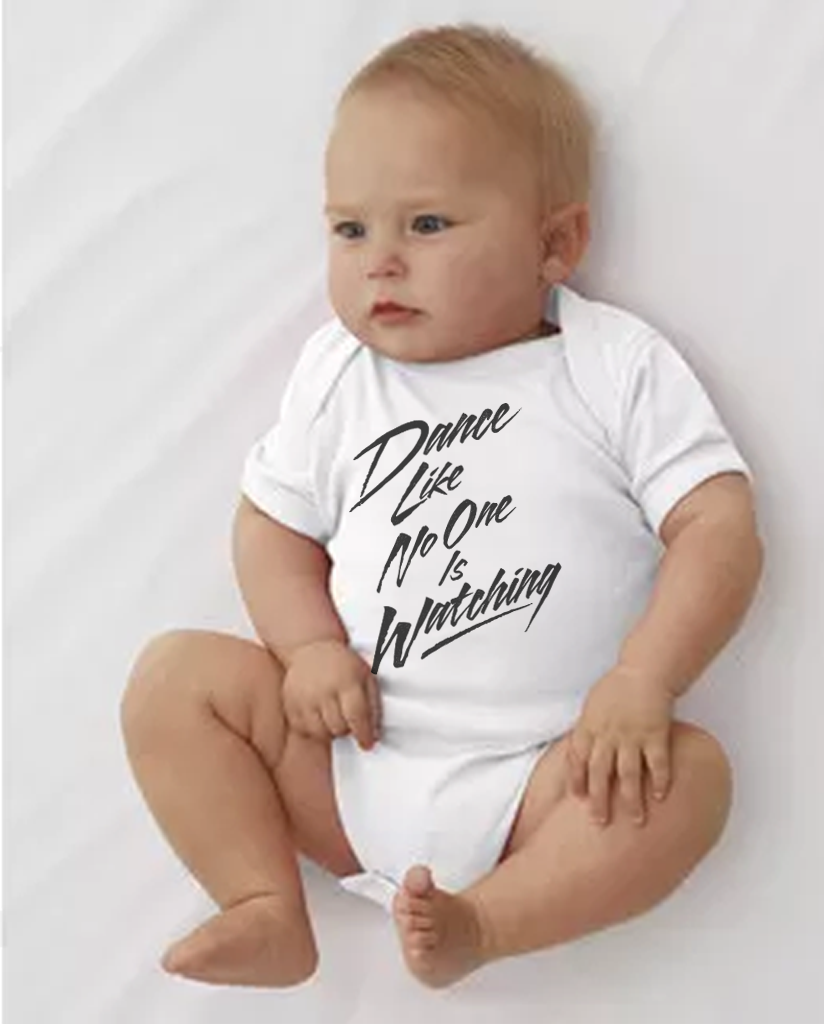Dance Like No One Is Watching White Baby Cozy Graphic Tee Onesie