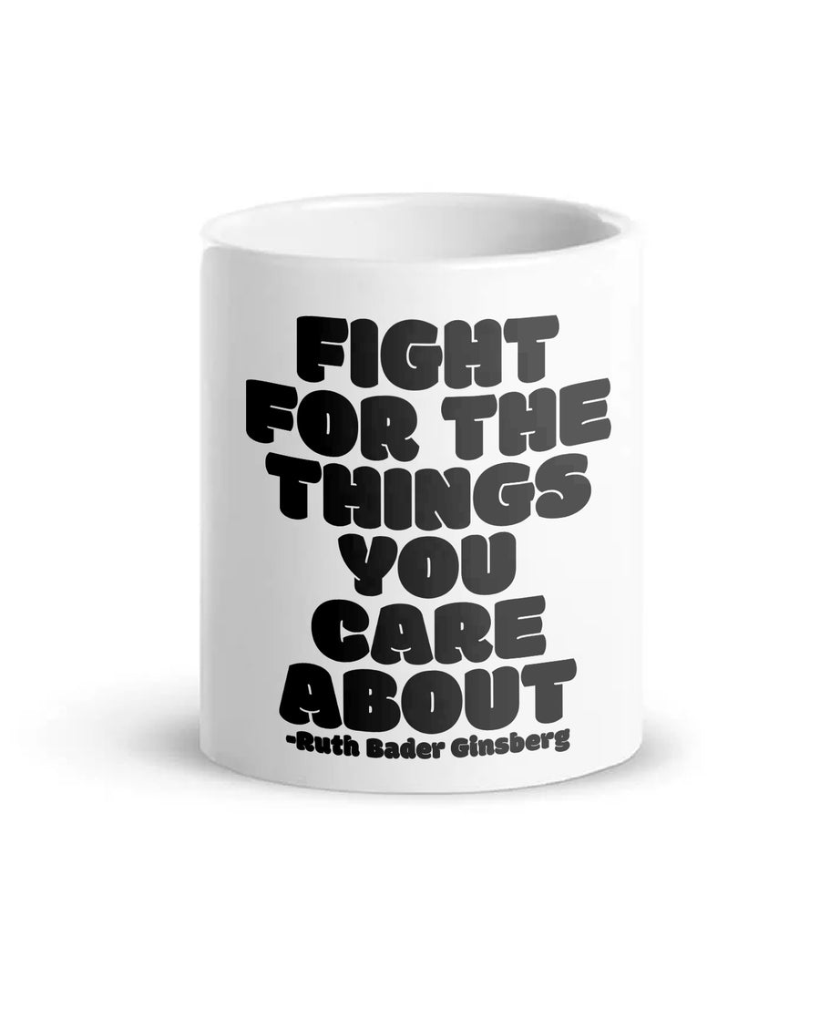 Fight For The Things You Care About - RBG  Coffee Mug