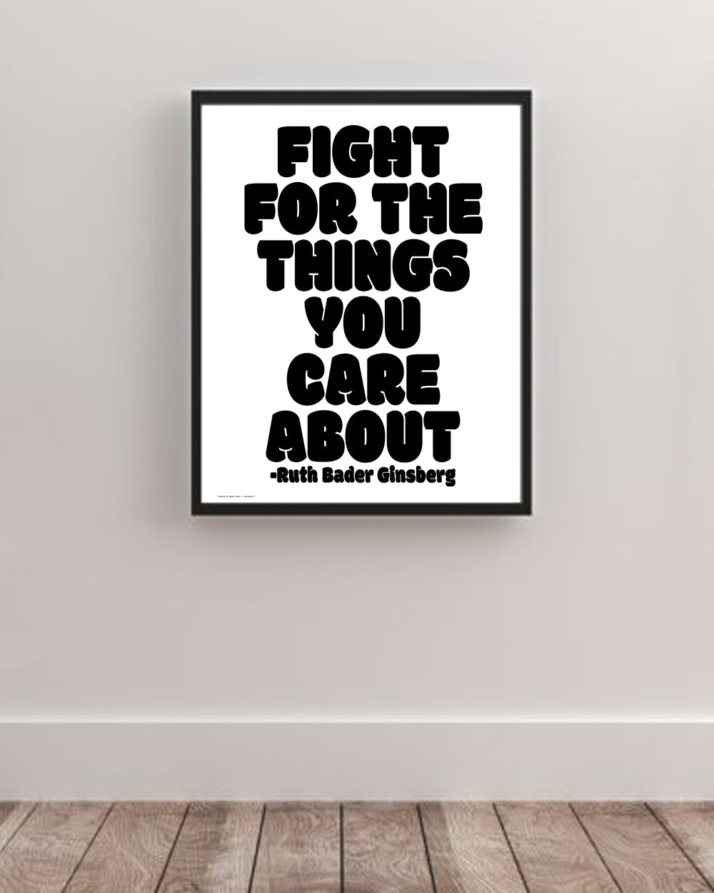RBG Fight For The Things You Care About Wall Art