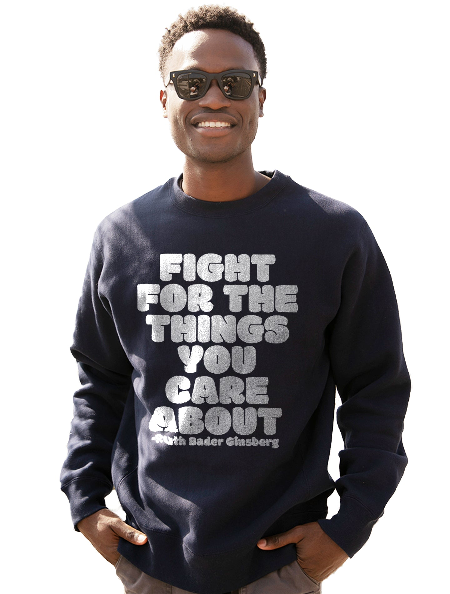 Fight For The Things You Care About RBG Sweatshirt