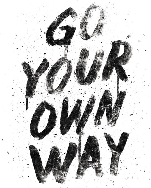 Image result for go your own way
