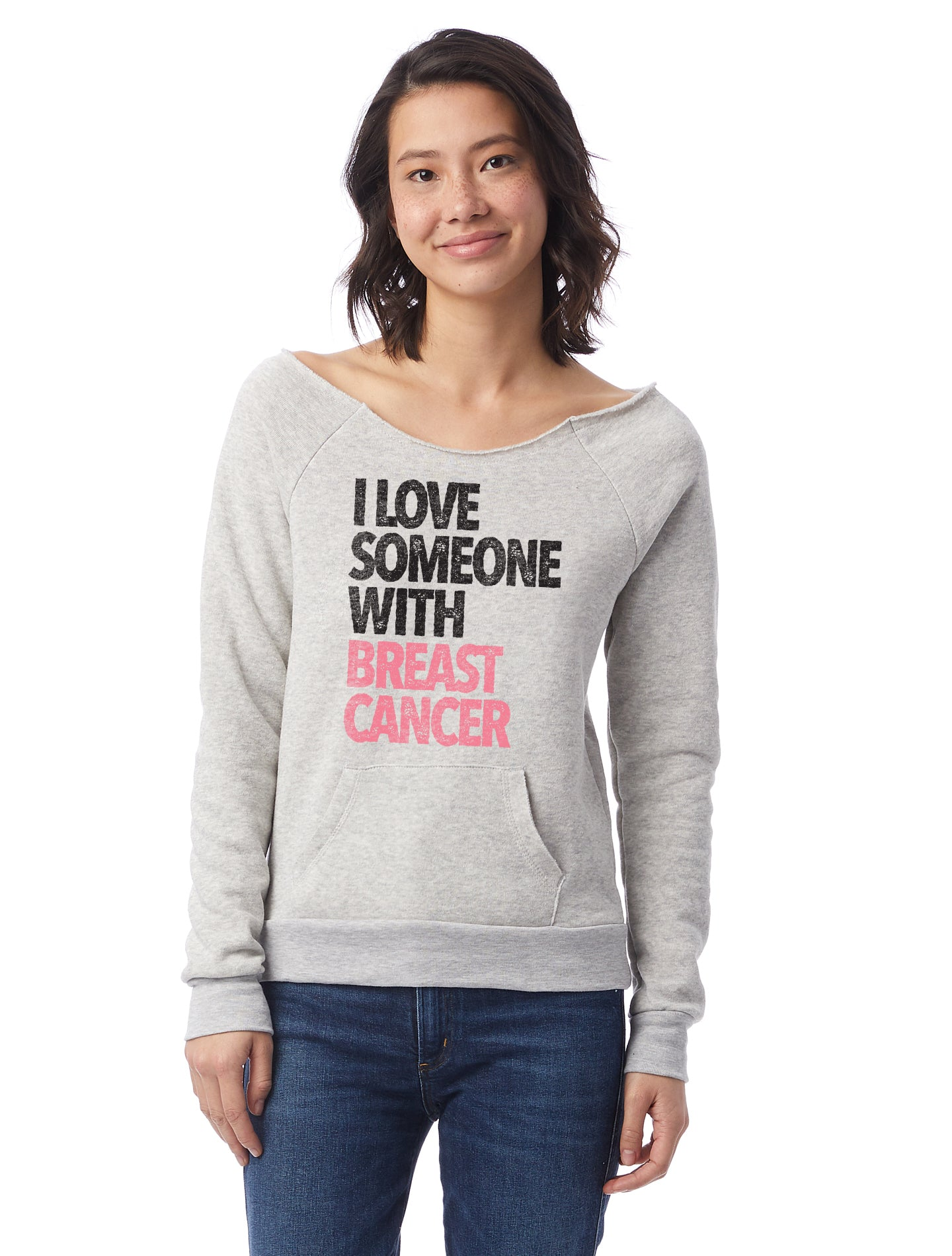 I LOVE SOMEONE WITH BREAST CANCER Womens Triblend Slouchy Sweatshirt