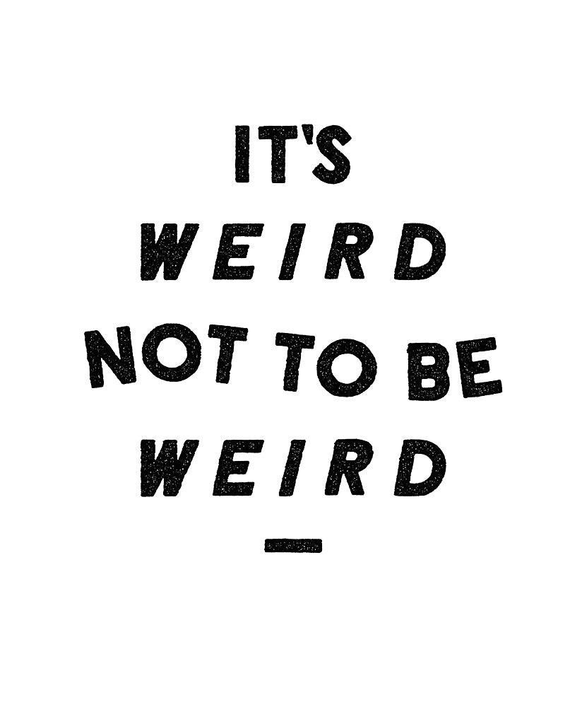It's Weird Not To Be Weird Girls Blue Tee