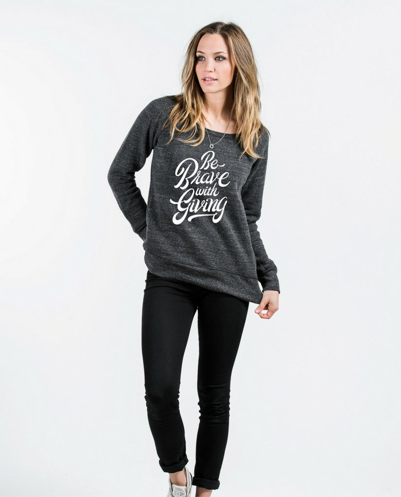Be Brave With Giving Slouchy Sweatshirt