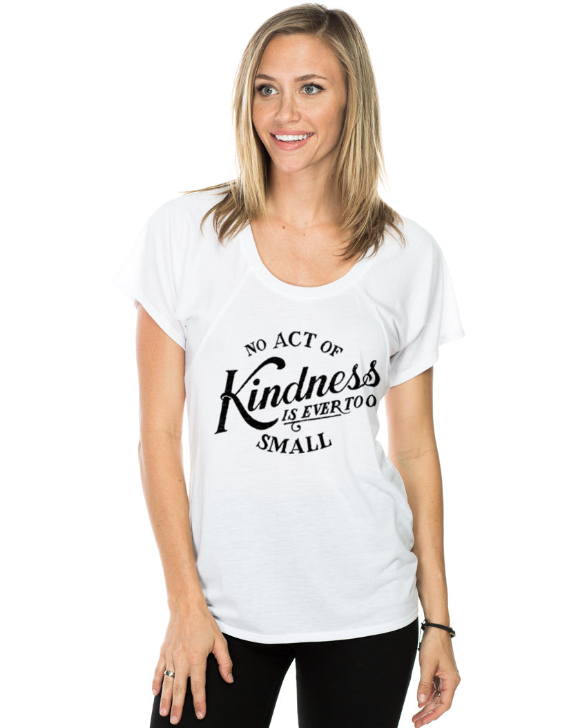 No Single Act Of Kindness Is Ever Too Small Women's Flowy Raglan