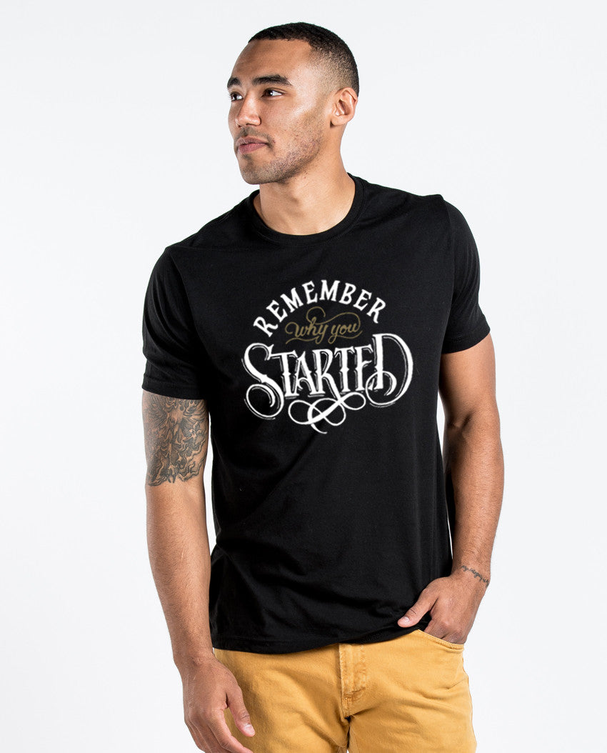 Remember Why You Started Premium Fitted Tee