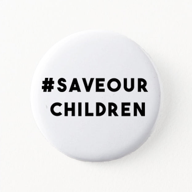 #SaveOurChildren Button Pin
