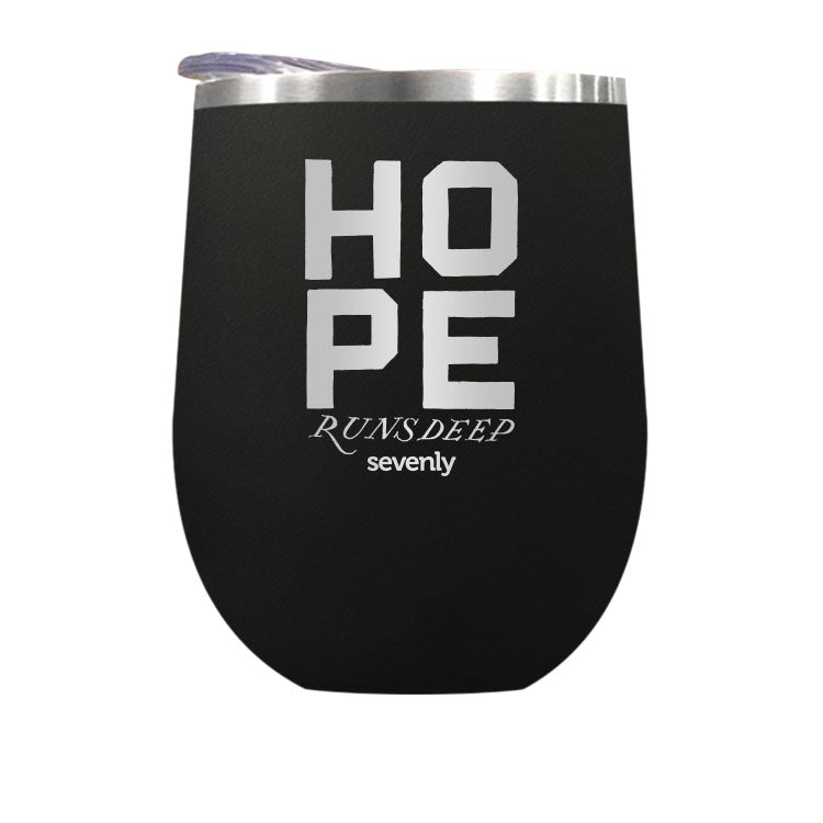 HOPE RUNS DEEP - Stemless Wine / Coffee / Hot Coco Tumbler Drinkware