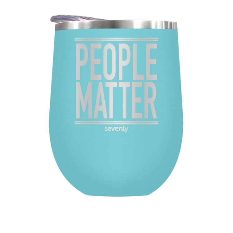 People Matter - Stemless Wine / Coffee / Hot Coco Tumbler Drinkware