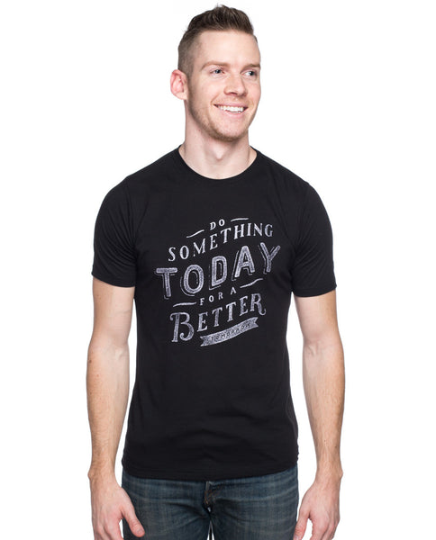 Do Something Today Tee