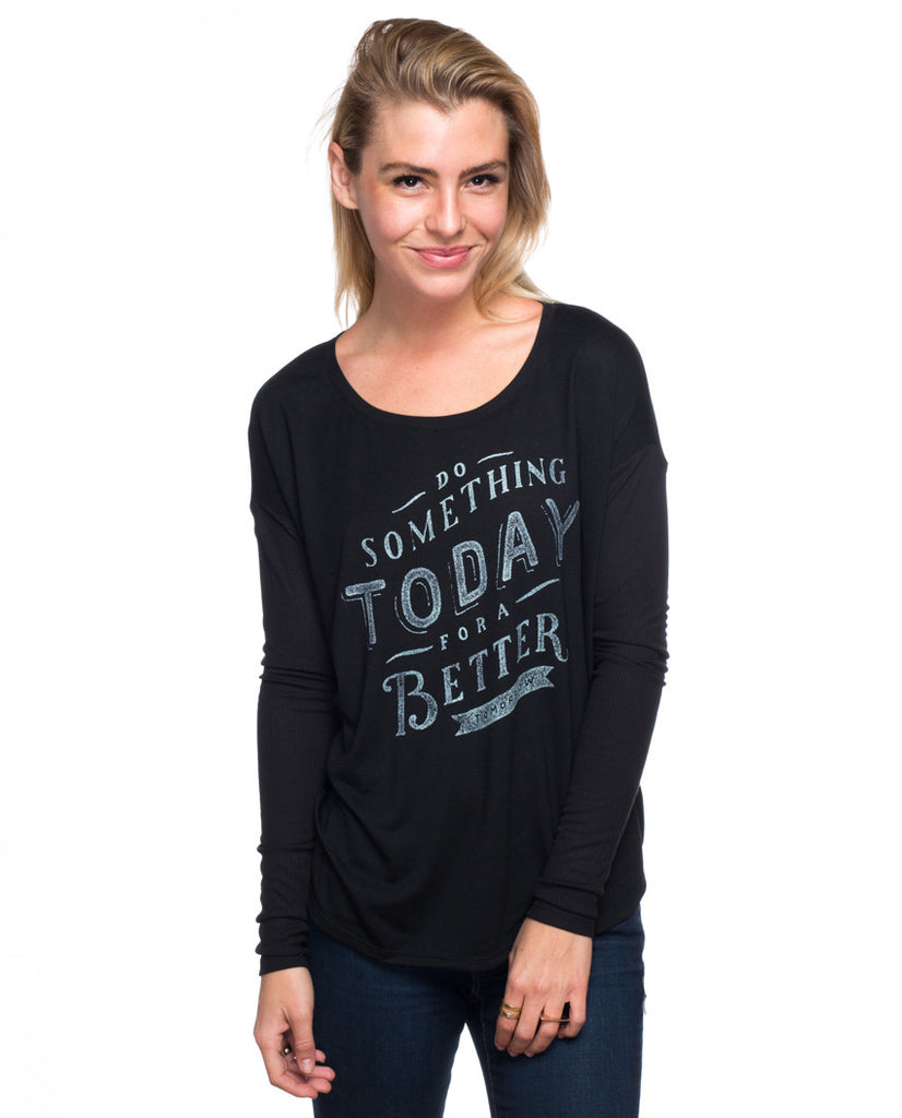 Do Something Today Flowy Long Sleeve Tee