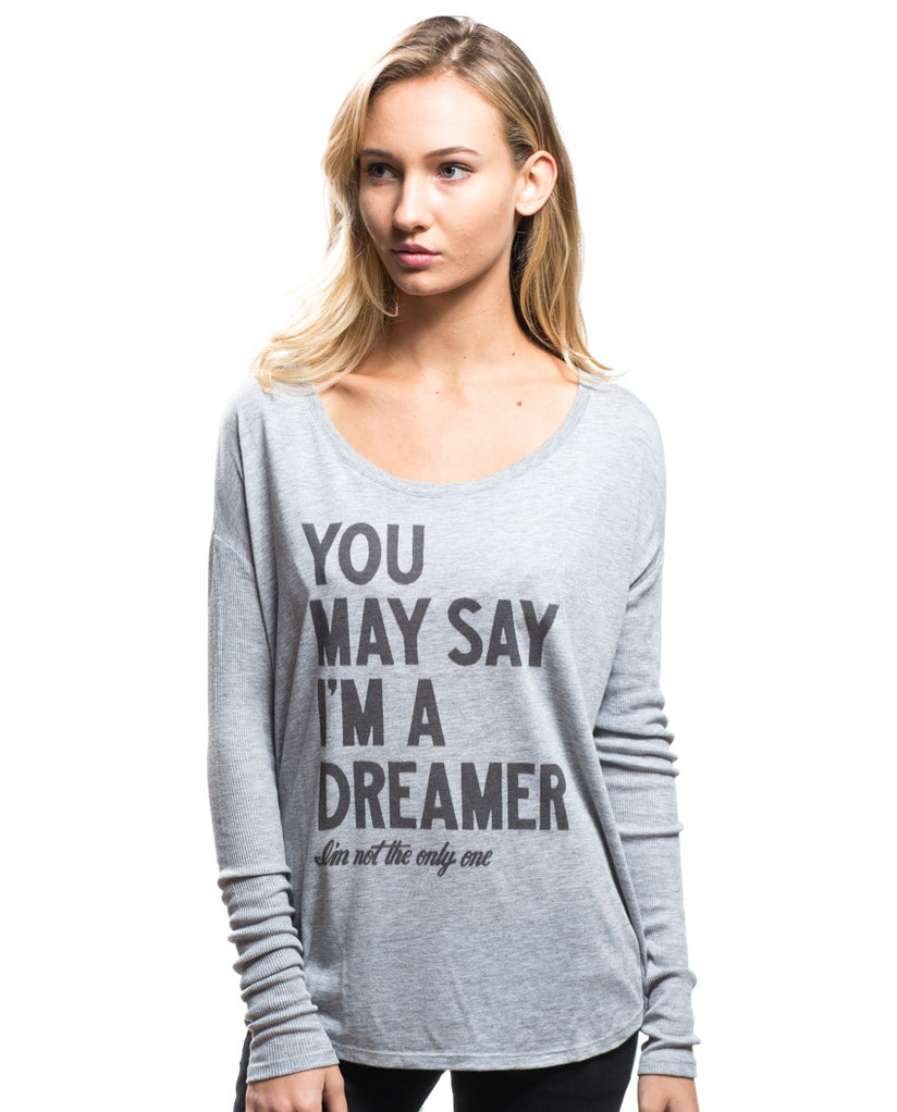 YOU MAY SAY THAT IM A DREAMER Womens Grey Flowy Long Sleeve Tee