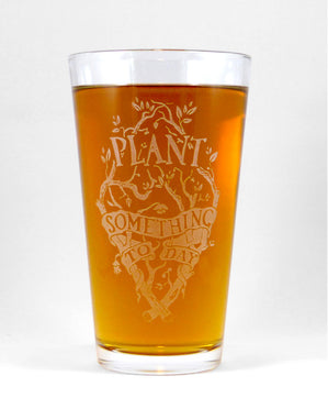 Hand-Etched, Limited Edition PLANT SOMETHING TODAY Glassware