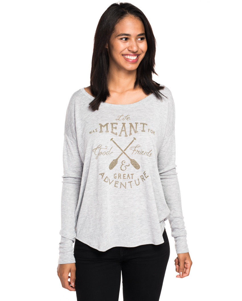 Life Was Meant For Good Friends Flowy Long Sleeve Tee