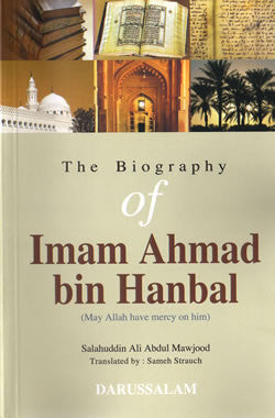 Biography of Imam Ahmad bin Hambal