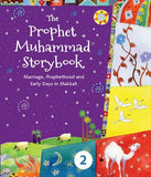 The Prophet Muhammad Storybook 2: Marriage, Prophethood, and Early Days in Makkah