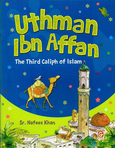 Uthman Ibn Affan: The Third Caliph of Islam