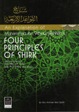 An Explanation of Muhammad ibn Abd al-Wahhabs 'Four Principles of Shirk'