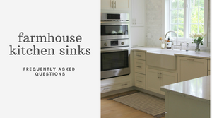Farmhouse Kitchen Sinks FAQ - Everything You Need to Know
