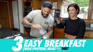 3 QUICK AND EASY HIGH PROTEIN BREAKFASTS