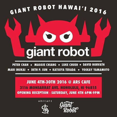 Giant Robot at Ars Cafe Hawaii Begins Sat June 4th.