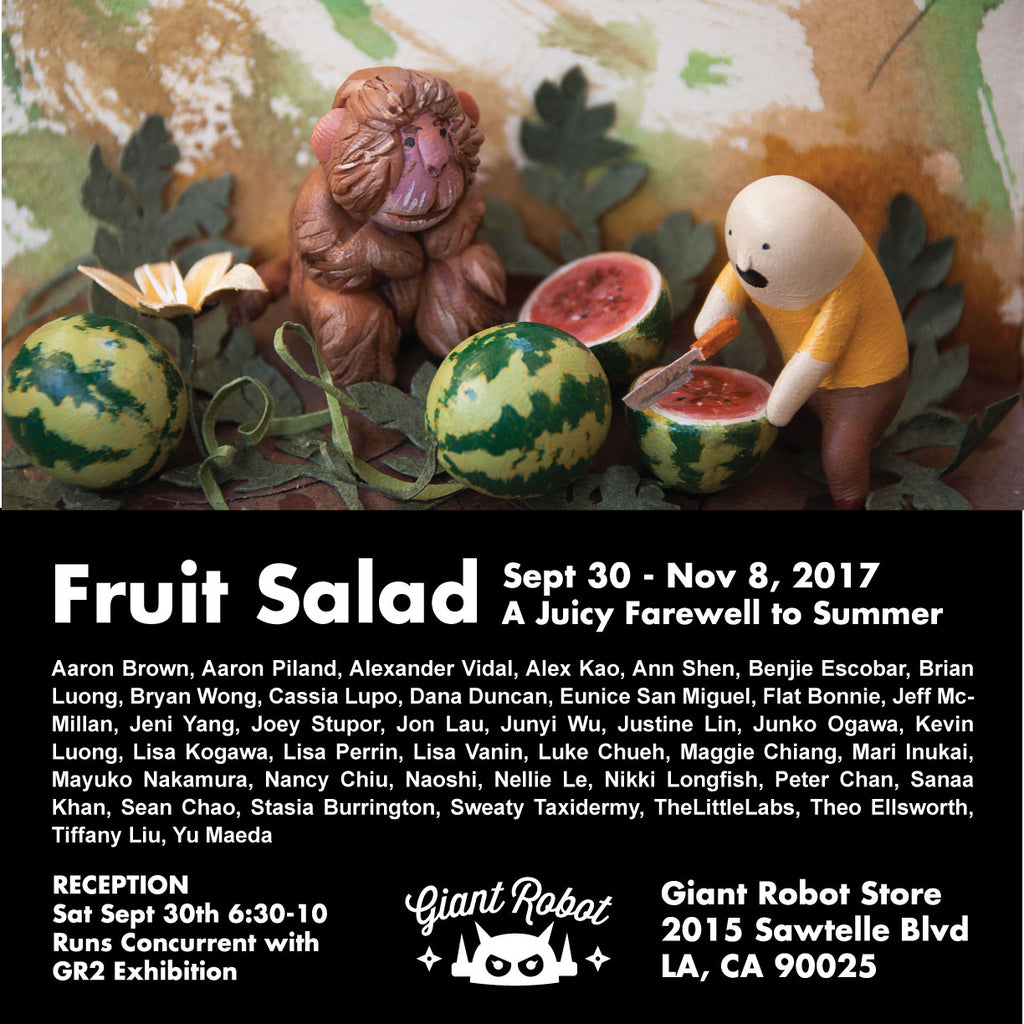 Giant Robot Store Art Exhibition - FRUIT SALAD Sept 30 - Nov 8, 2017