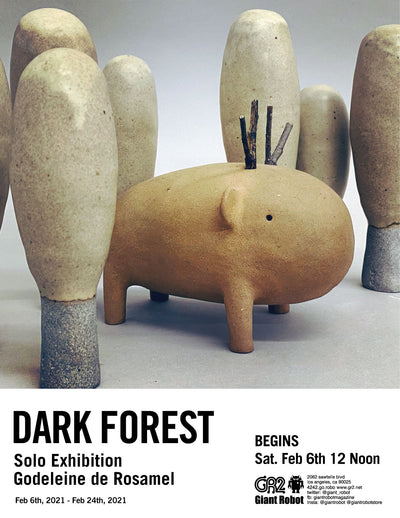 Dark Forest - Godeleine de Rosamel solo Exhibition Sat Feb 6th 12 Noon