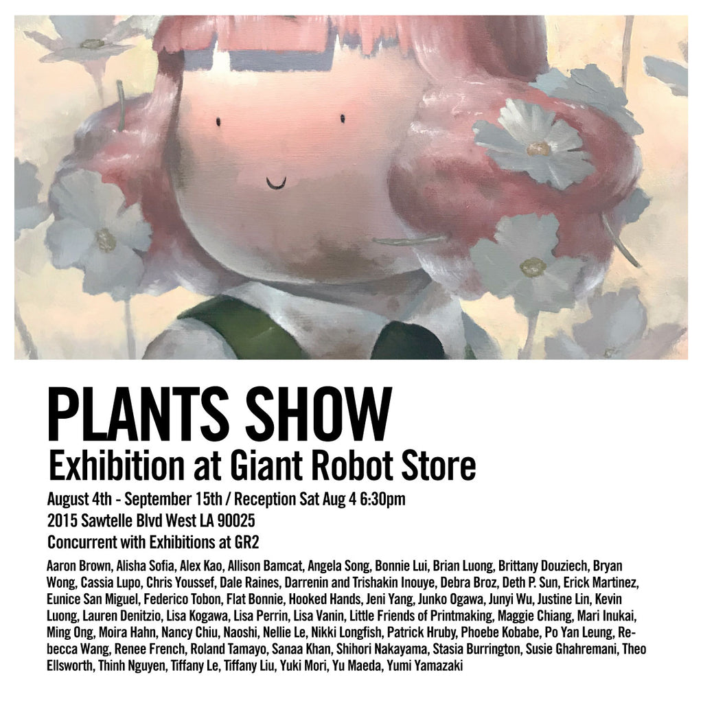 Giant Robot Store: Plants Show Begins August 4th!
