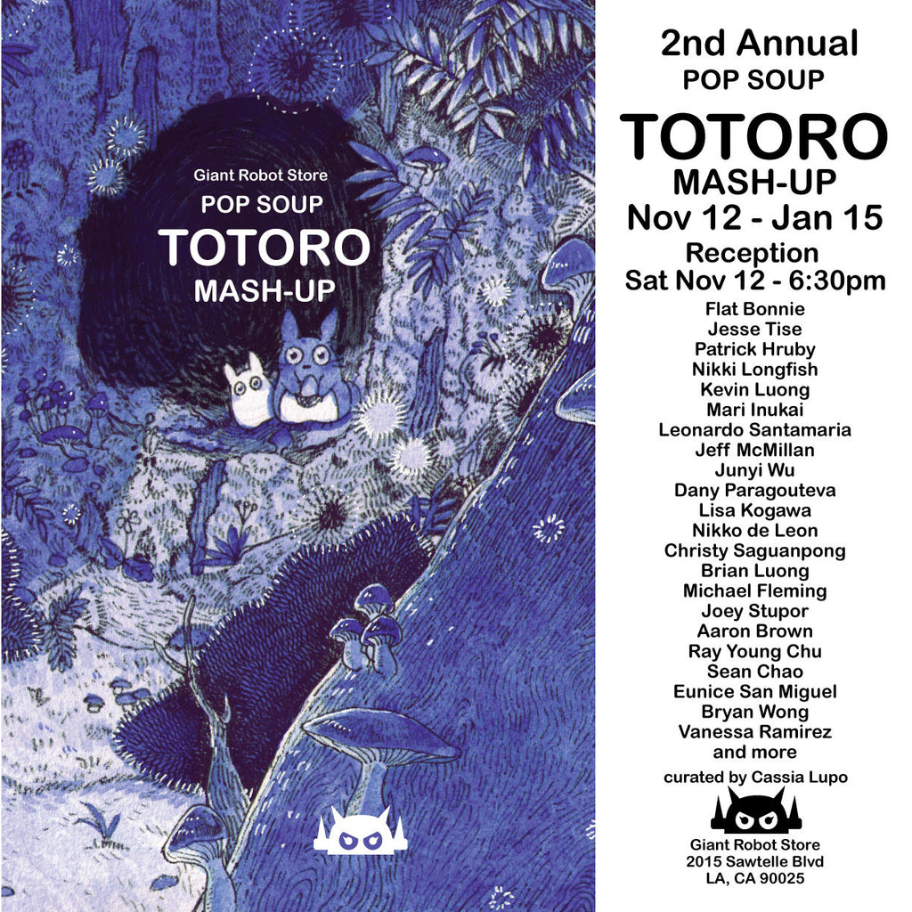Giant Robot Store: Totoro Mash Up Exhibition Nov 12 - Jan 15