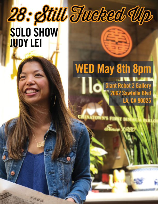 28: Still Fucked Up - Solo Performance Judy Lei Wed May 8th 8pm