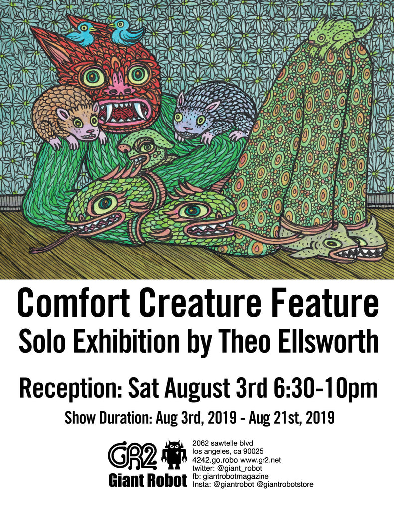Comfort Creature Feature Solo Exhibition by Theo Ellsworth Begins August 3rd!