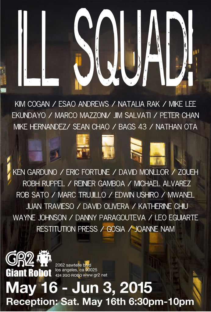 GR2: Ill SQUAD! Curated by Andrew Hem