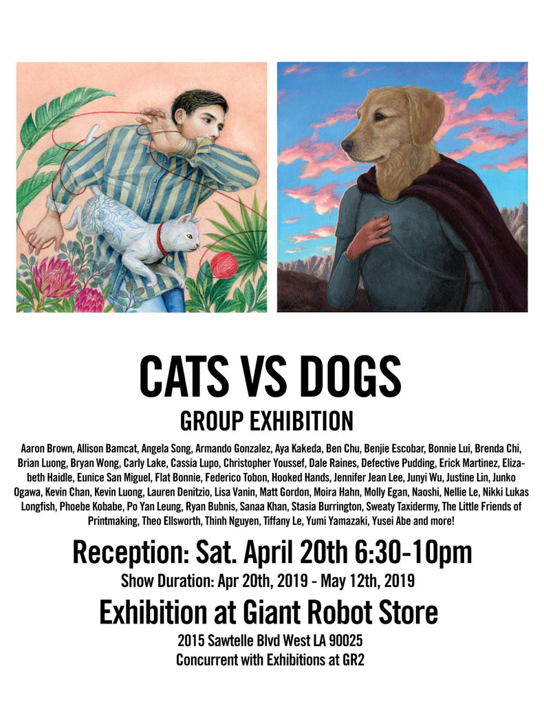 Giant Robot is proud to present Cats vs Dogs Show, a group exhibition