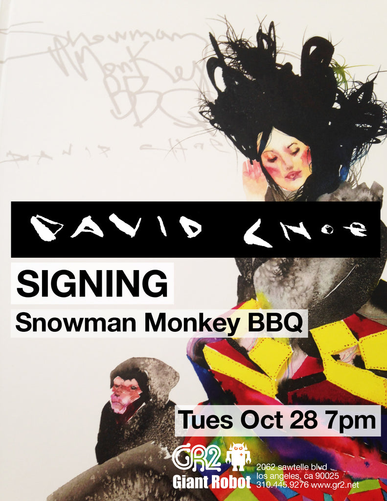 Giant Robot Presents: Tues Oct 28th 7pm - David Choe Signing Snowman Monkey BBQ