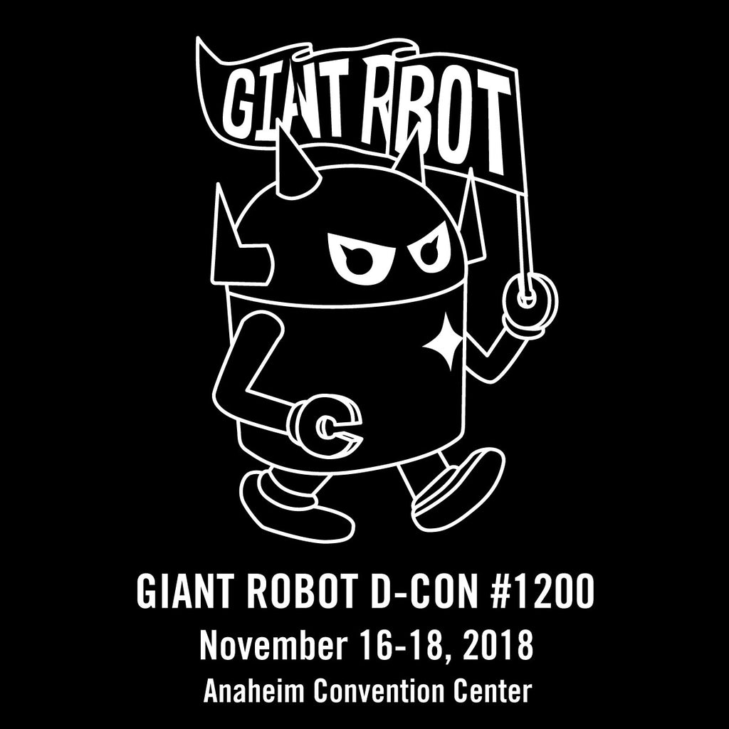 Giant Robot at Designer Con Booth 1200 - Specials