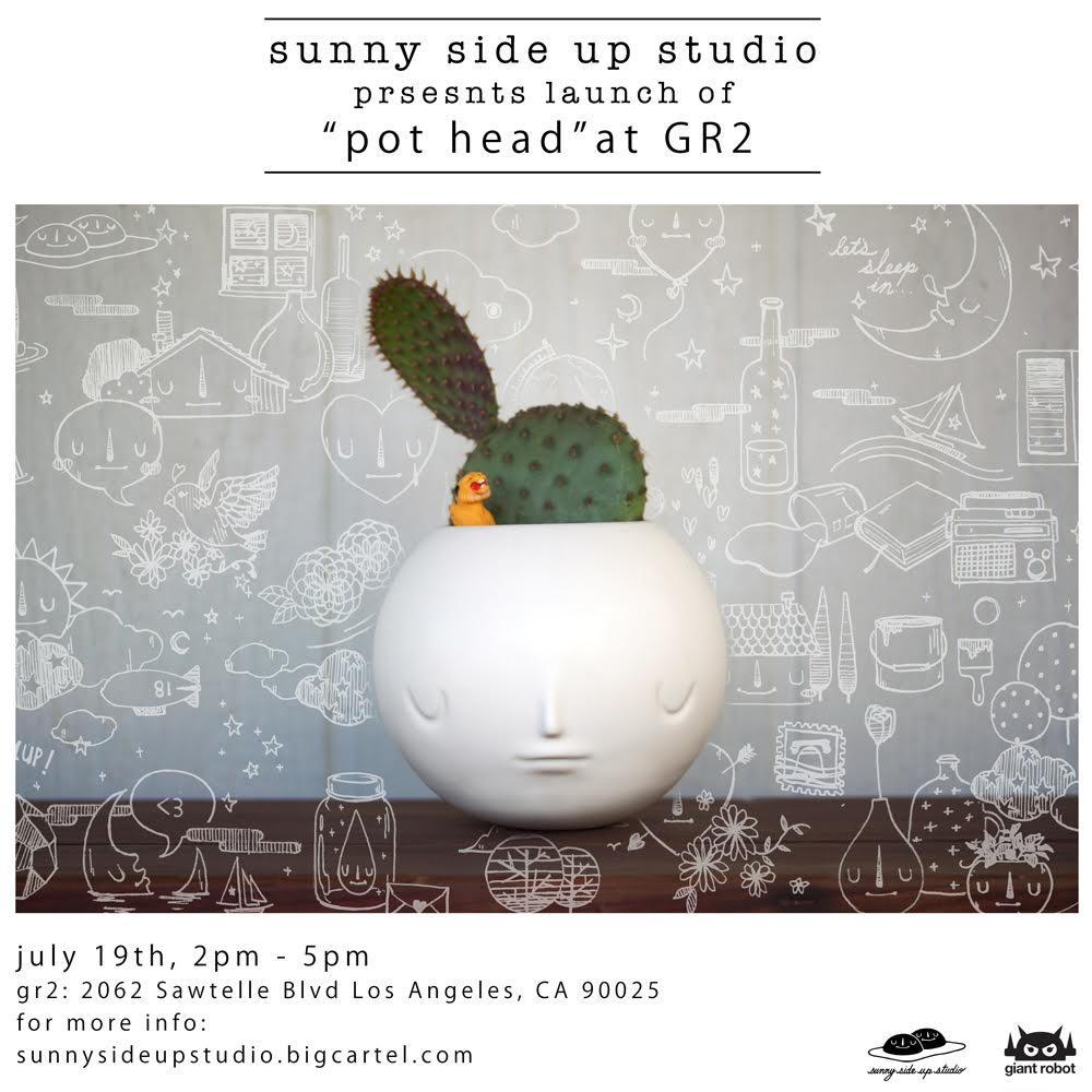 GR2: July 19th 2-5pm Sunday - Sunny Side Up Studio:  Pot Head Launch