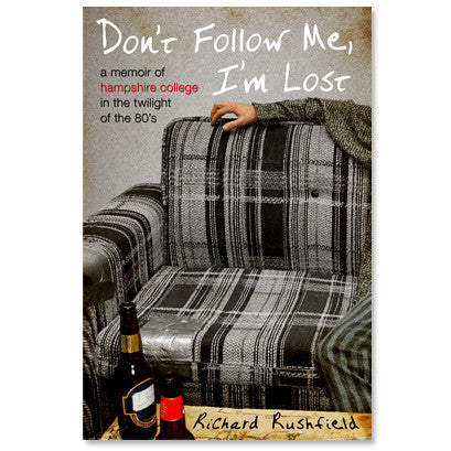 Richard Rushfield - Don't Follow Me, I'm Lost : A Memoir of Hamp