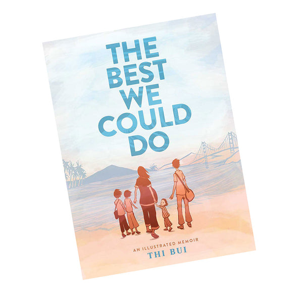 Thi Bui - The Best We Could Do: An Illustrated Memoir