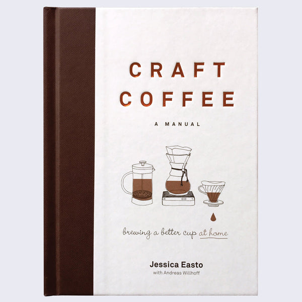 Craft Coffees, a Manual by Jessica Easto