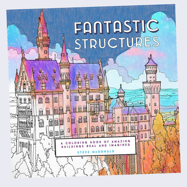 Steve McDonald - Fantastic Structures: A Coloring Book of Amazing Buildings Real and Imagined