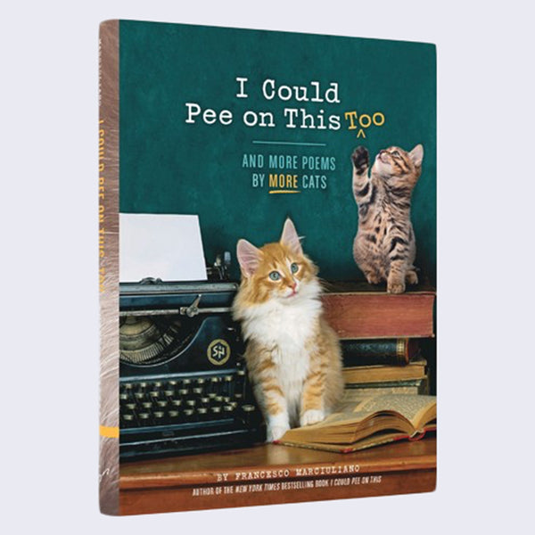 I Can Pee on This, Too - And More Poems by More Cats