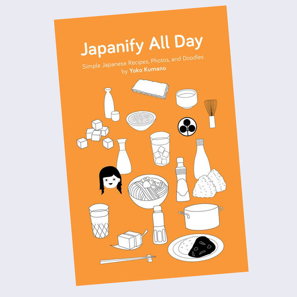 Yoko Kumano - Japanify All Day: Simple Japanese Recipes, Photos, and Doodles