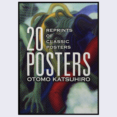 Otomo Katsuhiro: 20 Reprints of Classic Posters