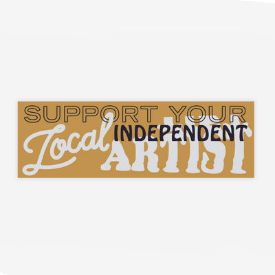 Sticker - Support Your Local Independent Artist
