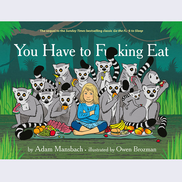 You Have to Fucking Eat - Adam Mansbach and Owen Brozman