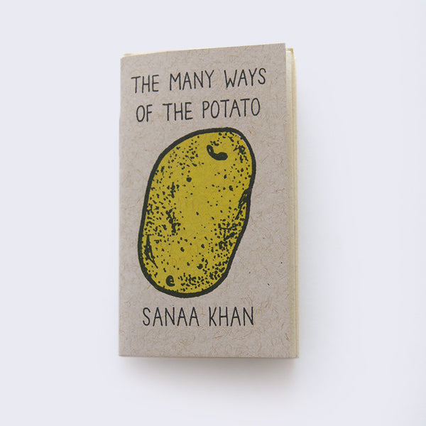 Sanaa Khan - The Many Ways of the Potato Mini Zine